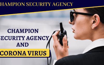 Champion Security Agency and Corona Virus